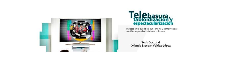 La telebasura, tabloidización y espectacularización desde Bolivia
