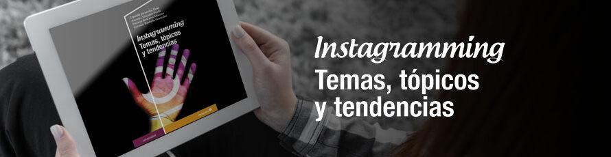 'Instagramming: Temas, tópicos y tendencias'. Un libro para las nuevas ciberconvivencias