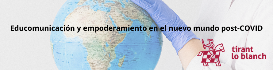 """La editorial Tirant Lo Blanch presenta el libro """"Educomunicación y empoderamiento en el nuevo mundo post-covid"""""""
